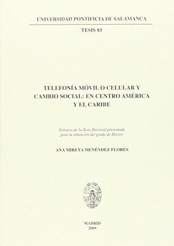 Telefonía móvil o celular y cambio social en centro América y el Caribe: Extracto de la Tesis Doctoral presentada para la obtención del grado de Doctor