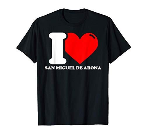 I love San Miguel de Abona Camiseta