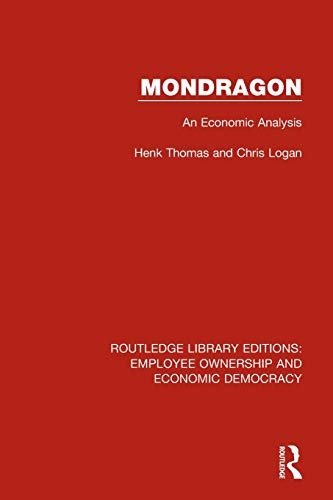Mondragon: An Economic Analysis (Routledge Library Editions: Employee Ownership and Economic Democracy)