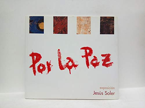 Por la Paz [y los Derechos Humanos]. (Catálogo de la exposición en la Fundación Metrópoli de Alcobendas, Madrid, inaugurada el 21 de septiembre de 2005 y patrocinada por el Ayuntamiento y la Fund