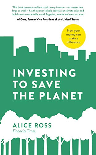 Investing To Save The Planet: How Your Money Can Make a Difference (English Edition)
