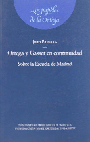 Ortega Y Gasset En Continuidad. Sobre La Escuela De Madrid (FUNDACION ORTEGA / EL ARQUERO)