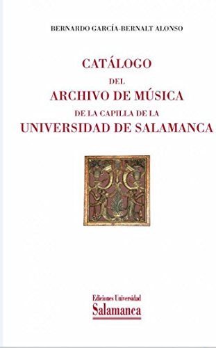 Catálogo del archivo de musica de la capilla de la Universidad de Salamanca