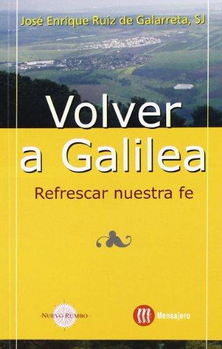 Volver a Galilea : refrescar nuestra fe
