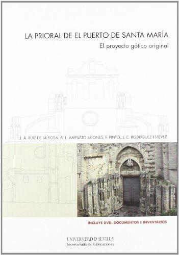La prioral de El Puerto de Santa María: El proyecto gótico original: 28 (Serie Arquitectura)