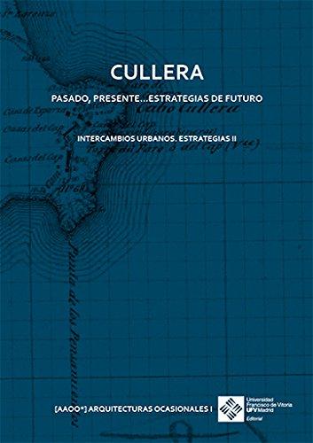 Cullera. Pasado, presente...estrategias de futuro. Intercambios urbanos. Estrategias II: 13 (Arquitectura)