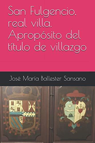 San Fulgencio, real villa. Apropósito del título de villazgo