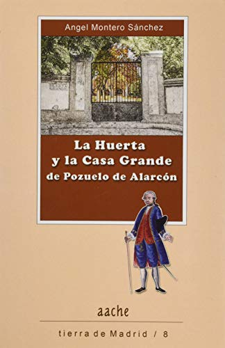 La Huerta y la Casa Grande de Pozuelo de Alarcón
