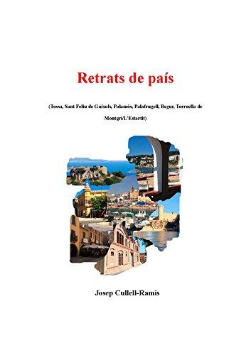 Retrats de País: (Tossa, Sant Feliu de Guíxols, Palamós, Palafrugell, Begur, Torroella de Montgrí/L'Estartit) (Catalan Edition)
