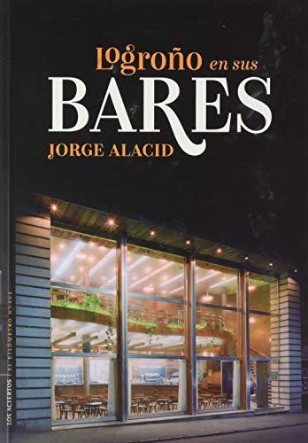 Logroño en sus bares: 3 (Kilómetro nueve)