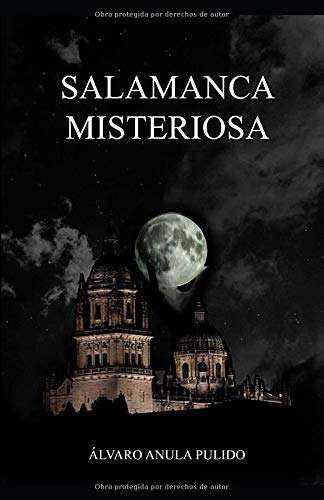 Salamanca Misteriosa: Un recorrido mágico por los lugares misteriosos y legendarios de Salamanca