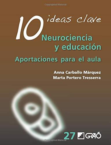 10 Ideas clave. Neurociencia y educación. Aportaciones para el aula: 027