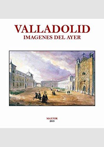 Valladolid. Imágenes del ayer