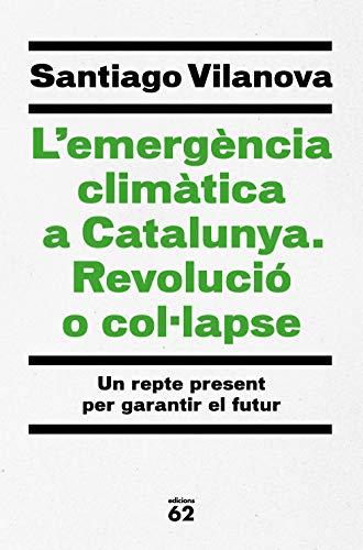 L'emergència climàtica a Catalunya. Revolució o col·lapse (Catalan Edition)