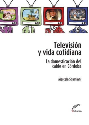 Televisión y vida cotidiana. La domesticación del cable en Córdoba (Poliedros)