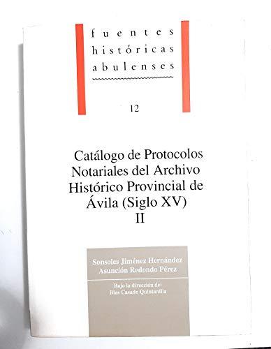 CATALOGO DE PROTOCOLOS NOTARIALES DEL ARCHIVO HISTORICO PROVINCIAL DE AVILA (SIGLO XV), 2. BAJO LA DIRECCION DE B. CASADO QUINTANILLA