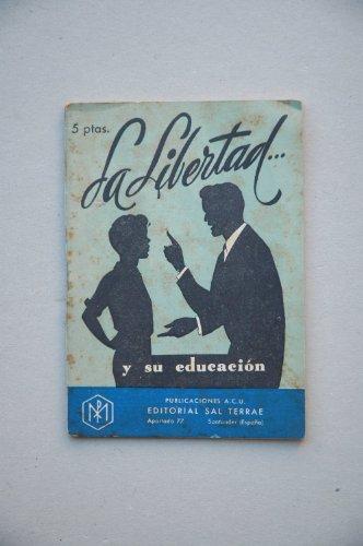 Choca, Santiago - La Libertad... Y Su Educación / Autor De Este Folleto Santiago Choca