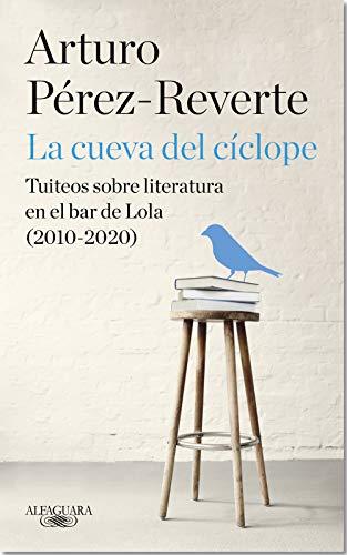 La cueva del cíclope: Tuiteos sobre literatura en el bar de Lola (2010-2020)