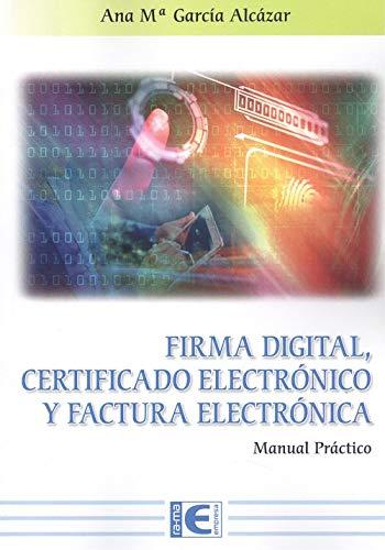 Firma Digital, Certificado Electrónico y Factura Electrónica