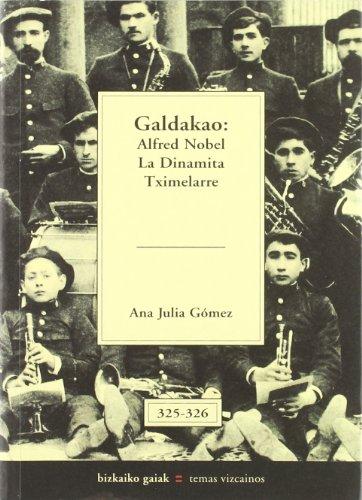 Galdakao : alfred nobel - la dinamita tximelarre (Bizkaiko Gaiak Temas Vizcai)