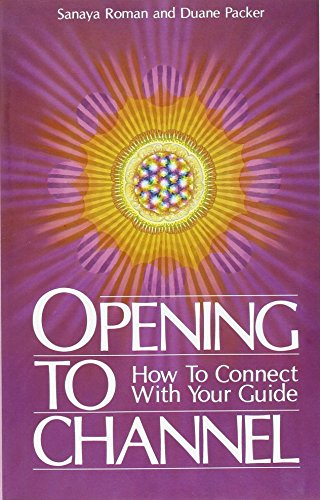 Opening to Channel: How to Connect with Your Guide: 01 (Birth Into Light)