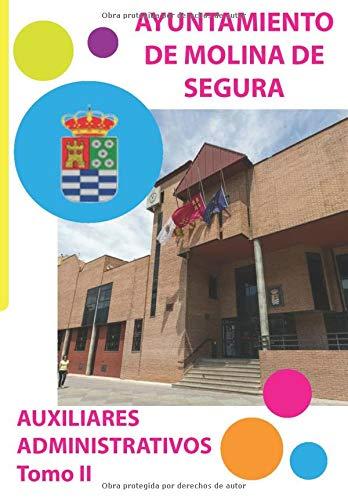 AYUNTAMIENTO DE MOLINA DE SEGURA AUXILIARES ADMINISTRATIVOS TOMO II