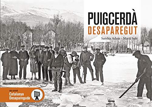 Puigcerdà Desaparegut: 111 (Catalunya Desapareguda)
