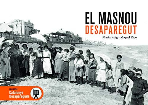 El Masnou Desaparegut: 90 (Catalunya Desapareguda)