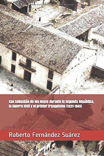 San Sebastián de los Reyes durante la Segunda República, la Guerra Civil y el primer franquismo (1931-1941)