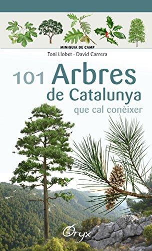 101 Arbres De Catalunya: que cal conèixer (Miniguia de camp)