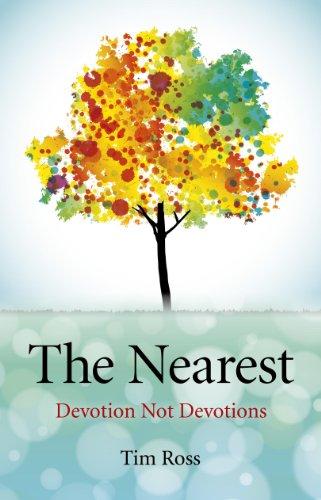 The Nearest: Devotion not Devotions (English Edition)