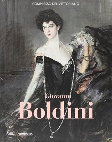 Giovanni Boldini. Catalogo della mostra (Roma, 4 marzo–16 luglio 2017). Ediz. a colori (Arte moderna)