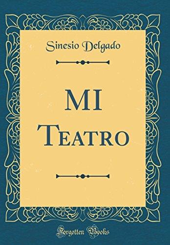 MI Teatro (Classic Reprint)
