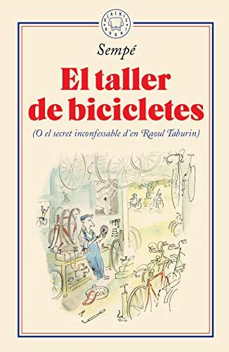 El taller de bicicletes: (O el secret inconfessable d'en Raoul Taburin)