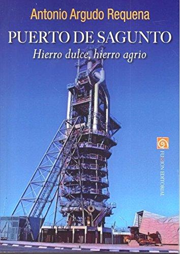 Puerto de Sagunto: Hierro dulce, hierro agrio