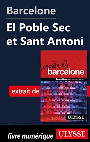 Barcelone - El Poble Sec et Sant Antoni (French Edition)