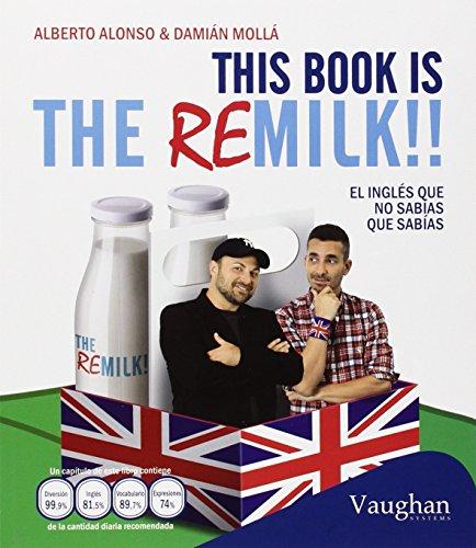 This book is the Remilk!!: El inglés que no sabías que sabías