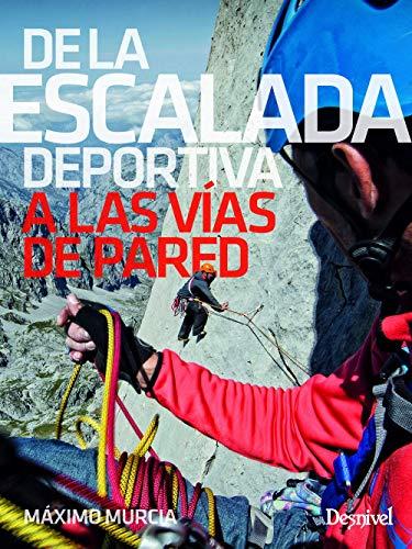 De la escalada deportiva A las vías de pared