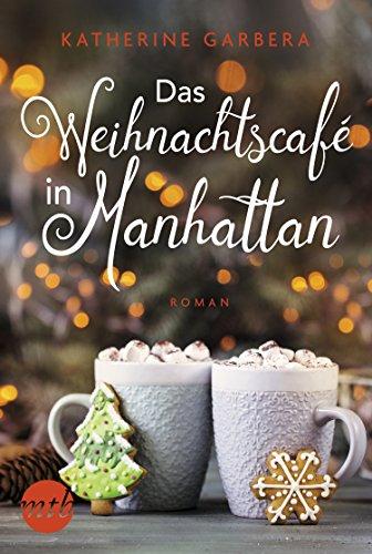 Garbera, K: Weihnachtscafé in Manhattan
