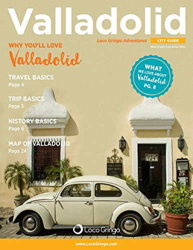 Valladolid City Travel Guide: Loco Gringo Adventures (English Edition)