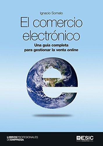 Comercio electrónico, El. Una guía completa para gestionar la venta online (Divulgación)