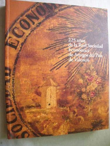 225 AÑOS DE LA REAL SOCIEDAD ECONÓMICA DE AMIGOS DEL PAÍS DE VALENCIA. Catálogo
