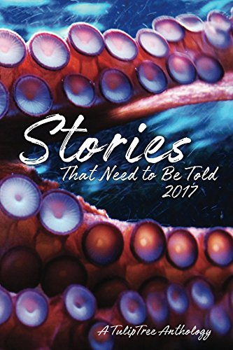 Stories That Need to Be Told 2017 (English Edition)