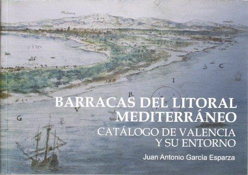Barracas del litoral Mediterráneo: Catálogo de Valencia y su entorno.
