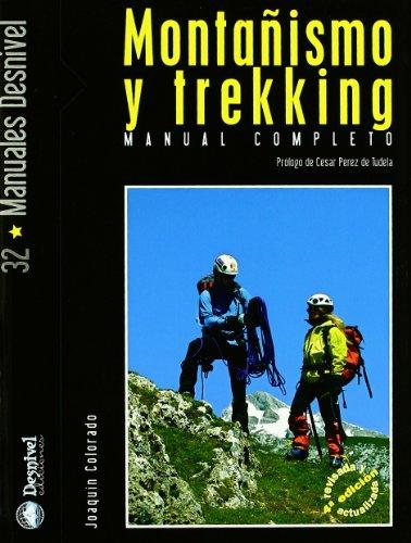 Montañismo y trekking - manual completo (Manuales (desnivel))