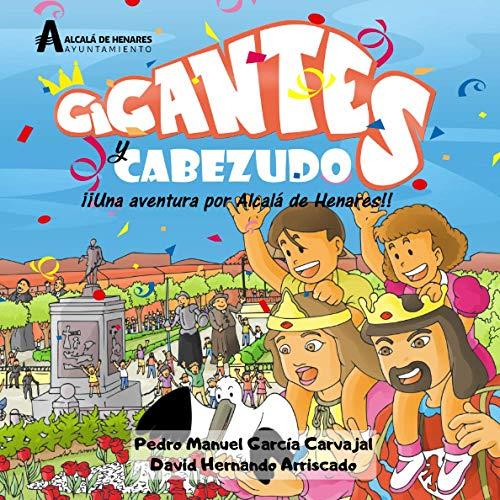 Gigantes y Cabezudos: Una aventura por Alcalá de Henares