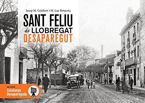 Sant Feliu de Llobregat desaparegut: 40 (Catalunya desapareguda)