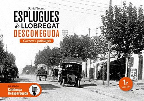 Esplugues de Llobregat desconeguda. Carrers i paisatges: 24 (Catalunya desapareguda, història grafica Esplugues)