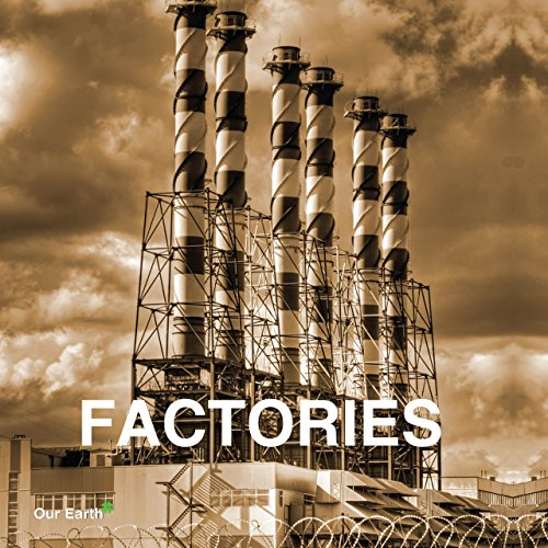 Factories (Our Earth Collection) (English Edition)