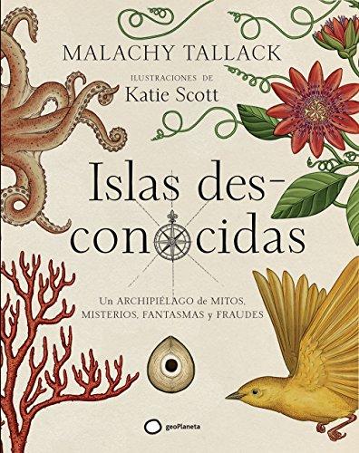 Islas des-conocidas: Un archipiélago de mitos, misterios, fantasmas y fraudes (Atlas)